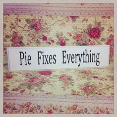 Pie Fixes Everything HANDPAINTED SIGN by Heidi by EverydayCookies (Home & Living, Home Décor, Wall Décor, Wall Hangings, handpainted, cookies, everyday cookies, everyday, by heidi, wall plaque, gift, kitchen, bakery)