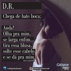 Bom dia 😊 Mundão!!! A melhor coisa que pode resultar para o término repentino de uma D.R. 😍 D.R. #Frases #pensamentos #amor #brigas #DR #paixão #palavras #carinho #afeto #sedução #brasil #sp #riopreto