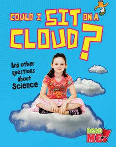 Could I Sit on a Cloud? Lower level reading. Series of books