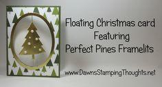 Floating Christmas Card featuring Perfect Pines Thinlits from StampinUp! Today we will be making a floating Christmas card . The image looks like its floating in the center of the card . You could use fishing line but today we will be using Gold Cording Card Making Tutorials, Card Making Techniques, Making Ideas, Christmas Cards To Make, Xmas Cards, Holiday Cards, Winter Cards, Christmas Ornament, Christmas Ideas