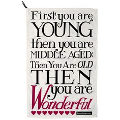 Black Toast First You Are Young Tea Towel for £10.00 #fabfind