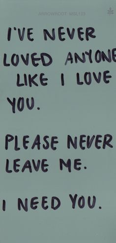 Please never leave me