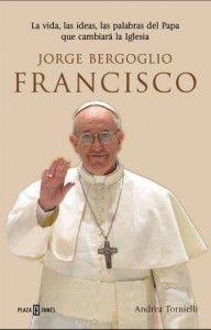 Nuevo libro sobre el Papa Francisco – Jorge Mario Bergoglio