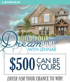 I just entered for a chance to win $500 from Lennar Houston!