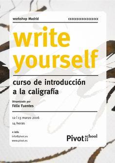 "Workshop ""Write yourself. Taller de introducción a la caligrafía"" dinamizado por Félix Fuentes (@felixfuentescei). 12 y 13 de Marzo. + info: http://www.pivot.es/write-yourself-taller-de-introduccion-a-la-caligrafia/"