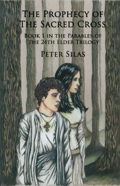 The Prophecy of the Sacred Cross (Parables of the 24th Elder Series) by Peter Silas, http://www.amazon.com/dp/B00BNZHIP6/ref=cm_sw_r_pi_dp_adeysb07AV8ME
