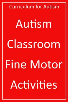 Looking for Autism Classroom Fine Motor Activities ? Visit Curriculum For Autism today!