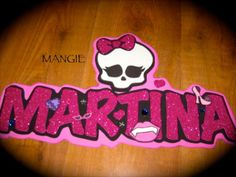 Artemangie: LETRERO NOMBRE GOMA EVA- CARAVELA MONSTER HIGH Hello Kitty, Monster High Birthday, Martini, Frozen, Baby Shower, Girls, Ideas, Monster High Party, Christmas Treats