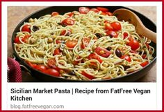 Sicilian Market Pasta recipe, I'll make the oil free version.  http://blog.fatfreevegan.com/2007/04/sicilian-market-pasta.html #cleaneating #fatfreevegan #pasta #plantbased #WFPB #plantstronghealthandfitnesswithmelanie