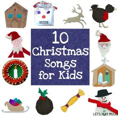 Feeling Christmassy yet? Here's 10 Christmas Songs for Kids to help you get in the mood! - Let's Play Music