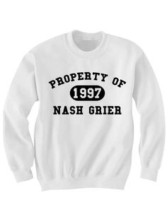 NASH GRIER SWEATSHIRT PROPERTY OF NASH GRIER ASK NASH NASHTY VINE COMPILATIONS COOL SHIRTS CELEBRITY SHIRTS [PROPERTY OF NASH]  Color Options: White, Black, Grey Sizes: xs-XL (Anything 2X & over requires additional pricing)   PLEASE READ:   Made with 100% cotton. Digitally printed with Dir...