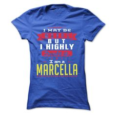 I May Be Wrong But I Highly Doubt It I Am A  MARCELLA - T Shirt, Hoodie, Hoodies, Year,Name, Birthday  #MARCELLA. Get now ==> https://www.sunfrog.com/I-May-Be-Wrong-But-I-Highly-Doubt-It-I-Am-A-MARCELLA--T-Shirt-Hoodie-Hoodies-YearName-Birthday-Ladies.html?74430