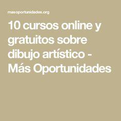 10 cursos online y gratuitos sobre dibujo artístico - Más Oportunidades