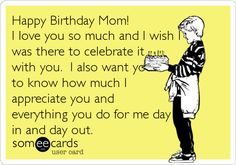 Funny Birthday Ecard Happy Mom I Love You So Much And Wish