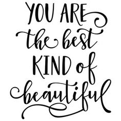 Silhouette Design Store - View Design you are the best beautiful phrase Strong Quotes, Positive Quotes, Me Quotes, Silhouette Cameo Projects, Silhouette Design, Card Sentiments, Scrapbooking, You Are Beautiful, Word Art