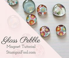 Glass Pebble Magnet Tutorial from StampinFool.com                                                                                                                                                                                 More