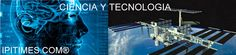 Ciencia y Tecnología | Noticias, Periódicos, Reference Desk,.. (Actualización continua) por Artur Coral / IPITIMES.COM
