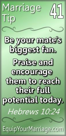 Practical Marriage Tip 41 - Be your mate's biggest fan. Praise and encourage them to reach their full potential today. (Hebrews 10:24)
