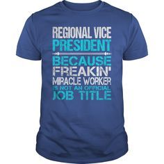 Awesome Tee For Regional Vice President T-Shirts, Hoodies. ADD TO CART ==► https://www.sunfrog.com/LifeStyle/Awesome-Tee-For-Regional-Vice-President-115684414-Royal-Blue-Guys.html?41382