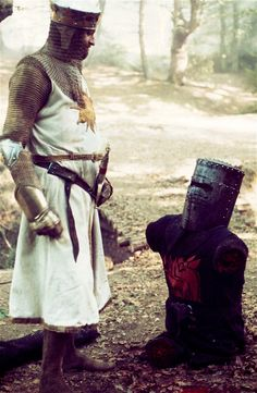 King Arthur: 'Look, you stupid Bastard. You've got no arms left.' Black Knight: 'Yes I have.' King Arthur: 'Look!' Black Knight: 'It's just a flesh wound.' MONTY PYTHON AND THE HOLY GRAIL