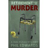 Retirement Can Be Murder (A Jake Russo Mystery) (Kindle Edition)By Phil Edwards