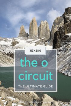 This is the ultimate hiking and preparation guide to completing the O Circuit trek in Torres Del Paine National Park in Patagonia. Torres Del Paine National Park, In Patagonia, Adventure Activities, Hiking Tips, Day Hike, What To Pack, Trekking, South America, Adventure Travel