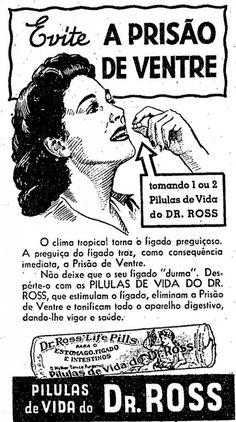 Propaganda veiculada em 1940 das Pílulas de Vida do Dr. Ross - para combater a prisão de ventre.
