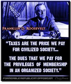 Pay your dues, 1%-ers! ~ FDR