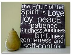"""Start with the verse, and go into it.""""the fruit of the spirit is: L - we love like Jesus loved, thinking about others before ourselves. We give hugs, high fives, and happy words. Joy - We live in the Joy that we are children of the King of Kings .... Peace - we stay at peace with all people, including our siblings .... Patience - we wait our turn, we take our time, we don't waste each others time, etc etc etc This will make GREAT """"house rules"""" or """"family rules"""" next up, family creed"""