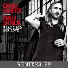 What I Did For Love (Quentin Mosimann Remix) - David Guetta Feat. Emeli Sandé