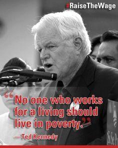Raise the wage...Teddy Kennedy