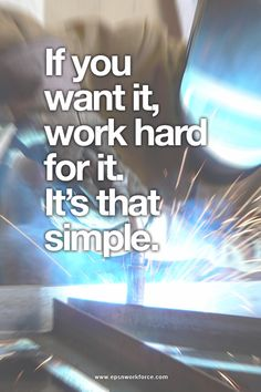 If you want it, work for it. It's that simple. EPSN Workforce