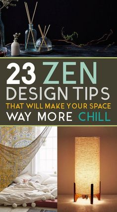 If you're feeling stressed, take a look at your surroundings. Here are 27 zen design tips that will make your space way more chill.