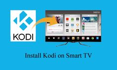 How to Install Kodi on Smart TVs