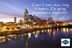 I don't care how long it takes, I'm going somewhere beautiful.  #Nashville www.graylinetn.com Travel Quote