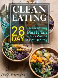 Clean Eating: 28-Day Clean Eating Meal Plan to Lose Weight & Get Healthy:Amazon:Kindle Store