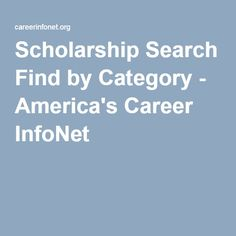 Scholarship Search Find by Category - America's Career InfoNet