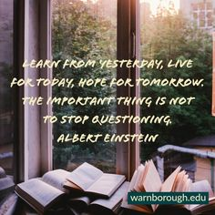Learn from yesterday, live for today, hope for tomorrow. The important thing is not to stop questioning. Tomorrow Quotes, Albert Einstein, Online Courses, Letter Board, Lettering, This Or That Questions, Learning, Live, Drawing Letters
