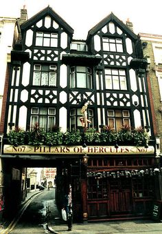 Pillars of Hercules - London - a pub has been here for hundreds of years. Mentioned by Dicken's in A Tale of Two Cities