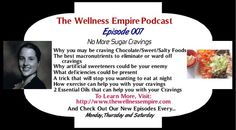 Have you listened to my podcast episode (Podcast Episode 007 - No More Sugar Cravings) yet? If not, please subscribe at https://itunes.apple.com/au/podcast/the-wellness-empire/id819317774?mt=2 or listen via my site...