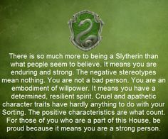The truth to being a Slytherin. Slytherin pride