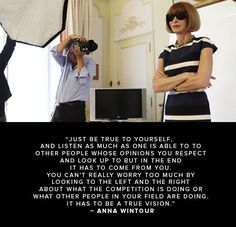 #BySymphonyLoves Quotes, including these wise words from Anna Wintour
