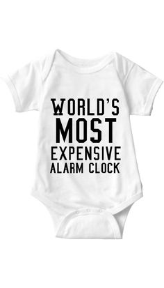 World's Most Expensive Alarm Clock White Infant Onesie | Sarcastic ME