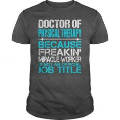 Awesome Tee For Doctor Of Physical Therapy T Shirts, Hoodies, Sweatshirts. CHECK PRICE ==► https://www.sunfrog.com/LifeStyle/Awesome-Tee-For-Doctor-Of-Physical-Therapy-115405492-Dark-Grey-Guys.html?41382