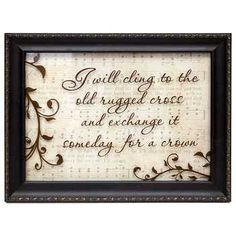 I Will Cling to the Old Rugged Cross Framed Art Hobby Lobby Frame Wall Decor, Frames On Wall, Cricut Picture Frames, Old Picture Frames, Cross Pictures, Wall Decor Online, Mdf Frame, Old Frames, Frame Crafts