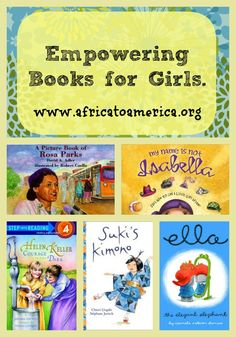 Books about strong and amazing women to inspire and empower young girls.