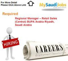 Required Regional Manager – Retail Sales (Central) BUPA Arabia Riyadh, Saudi Arabia