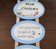 """Make a """"Wise Choices"""" bulletin board at the beginning of year to go with classroom rules and expectations"""