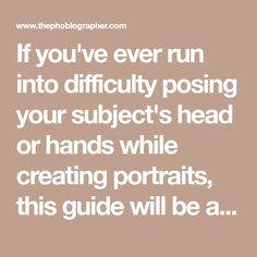 If you've ever run into difficulty posing your subject's head or hands while creating portraits, this guide will be a lifesaver. Posing Guide, Posing Ideas, Portrait Photographers, Portraits, Camera World, Shallow Depth Of Field, Hands Together, Out Of Focus, Take A Seat
