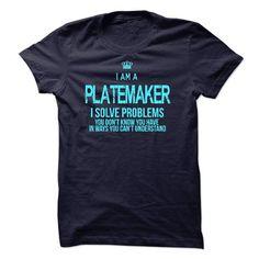 I Am A Platemaker - #college gift #hostess gift. BEST BUY => https://www.sunfrog.com/LifeStyle/I-Am-A-Platemaker-46458736-Guys.html?68278